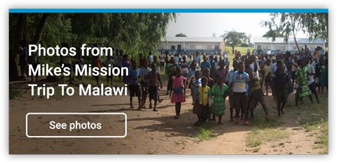 Photos from Mike's Mission Trip to Malawi